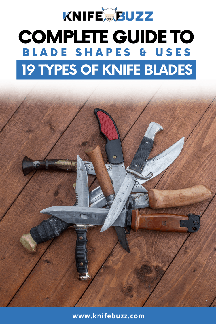 19 Types of Knife Blades: A Complete Guide to Blade Shapes & Uses
