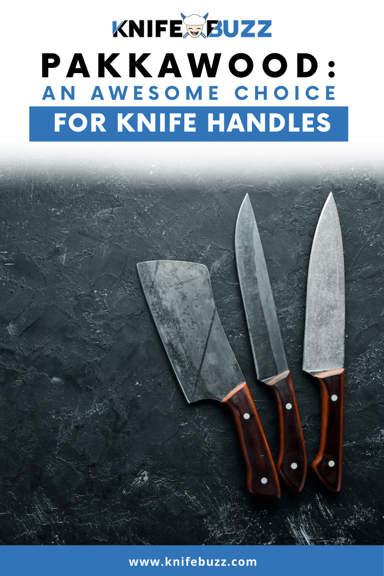 Pakkawood as an awesome choice for knife handles